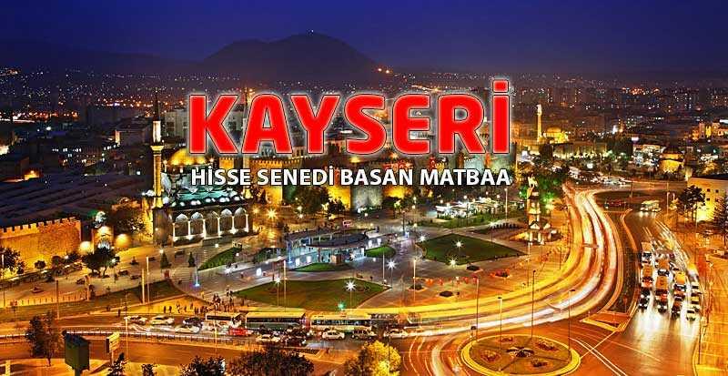Kayseri pay senedi - Kayseri Hisse Senedi Basan Matbaa Kayseri Hisse Senedi Basımı